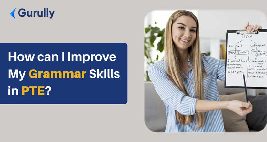 How can I Improve My Grammar Skills in PTE